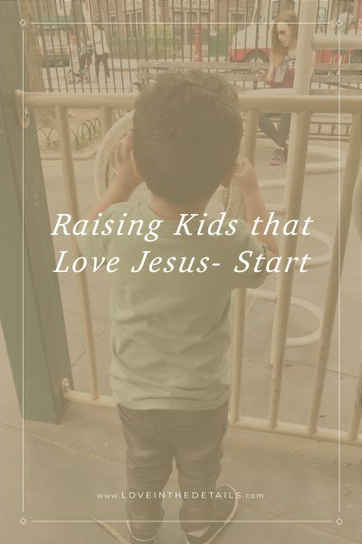 Start raising kids that love Jesus