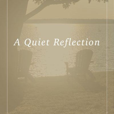 A Quiet Reflection