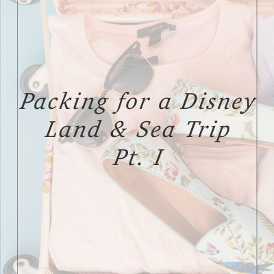 Packing for a Disney Cruise Land & Sea Trip Pt. I