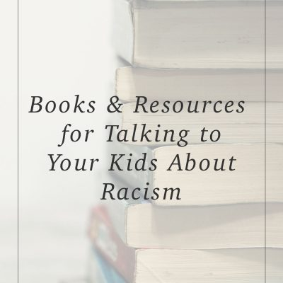Books and Resources for Talking to Kids About Racism