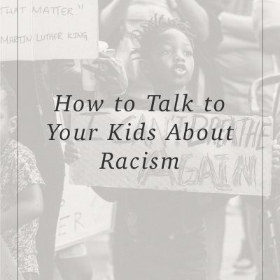How to Talk To Your Kids About Racism